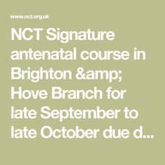 NCT Signature antenatal course in Brighton & Hove Branch for late September to late October due dates - 4P/C1075 | NCT