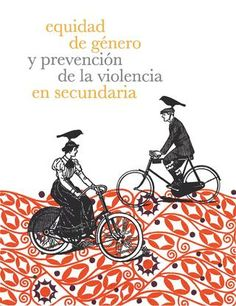 Equidad de género y prevención de la violencia en Secundaria.