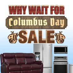 Up to 39% Off on Appliances  Why Wait for Columbus Day Sale: Appliances & Furniture  We have Laundry Pairs & Kitchen Packages at unbeatable prices. Scroll down to see all of our kitchen essentials at discounted prices. Furniture is up to 59% off with a large selection of mattresses, bedroom sets, recliners, and sectionals.