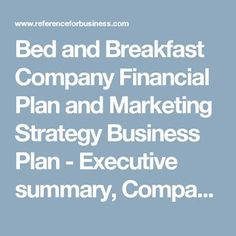 Bed and Breakfast Company Financial Plan and Marketing Strategy Business Plan - Executive summary, Company description, Operations plan, Financials