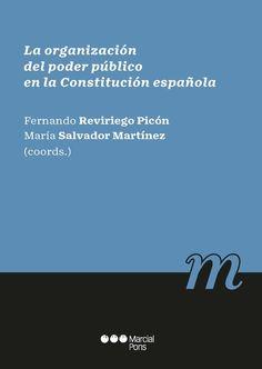 La organización del poder público en la Constitución española / Fernando Reviriego Picón Marcial Pons, 2021