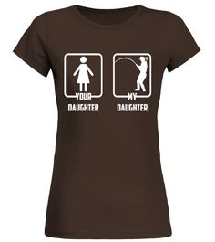 Your Daughter My Fishing Daughter Funny (Round neck T-Shirt Woman - Dark Chocolate) #design #photography #products father daughter, for my daughter, daughter room, back to school, aesthetic wallpaper, y2k fashion