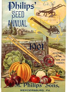 Philips' Seed Annual, Mercersberg, Pa. 1901. Nursery and Seed Trade Catalog Image Gallery from the National Agricultural Library
