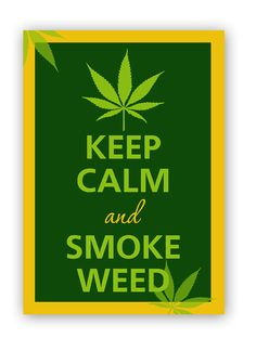 Keep calm and smoke weed by KCalmGallery on Etsy