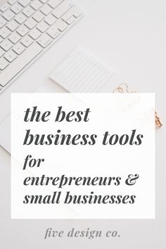 The Best Business Tools for Entrepreneurs // Five Design Co. The best business tools for entrepreneurs & small businesses //. Business Planning, Business Tips, Online Business, Business Design, Business Products, Online Entrepreneur, Business Entrepreneur, Web Design, Thing 1