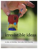 irresistible ideas for play based learning