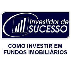 Como Investir em Fundos Imobiliários – Método Investidor de Sucesso