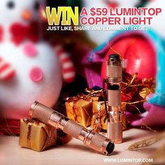 WIN a $59 LUMINTOP Copper light  Just 3 Steps:  1) Like LUMINTOP Flashlight FB page 2) Like  Share this picture 3) Comment On This Post Which LED(Cree XG2-R5 & Nichia 219B) Will You Choose? Why ?  When you done above we will select 5 Lucky winners based on your answer and the number of LIKES you get for your comment in one week. The More LIKES for your answer the more chances you will win. Besides Tag or @ more friends to LIKEUS will add additional scores for you!  Time: 2nd Dec. 2015  8th…