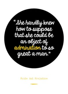 """""""She hardly knew how to suppose that she could be an object of admiration to so great a man."""" - Pride And Prejudice // Quote Card $4.00"""
