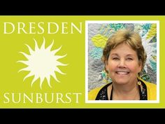 You're going to love this tutorial from Jenny Doan of Missouri Star Quilt Company. The Dresden Sunburst!!!