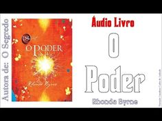 O PODER - Áudio Livro (COMPLETO) - Rhonda Byrne