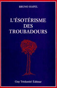 ÉSOTERISME DES TROUBADOURS (L') de BRUNO HAPEL http://www.amazon.ca/dp/2857075138/ref=cm_sw_r_pi_dp_tDu6ub12A9N52