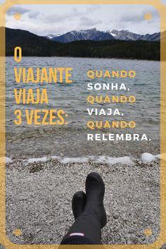 [Frases para Viajar] Os viajantes viajam 3 vezes: quando sonham, quando viajam, quando relembram.