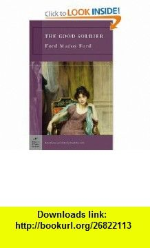 The Good Soldier (Barnes  Noble Classics Series) (9781593082680) Ford Madox Ford, Frank Kermode , ISBN-10: 1593082681  , ISBN-13: 978-1593082680 ,  , tutorials , pdf , ebook , torrent , downloads , rapidshare , filesonic , hotfile , megaupload , fileserve
