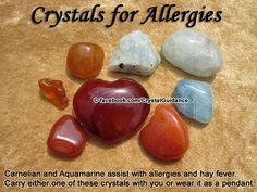 Crystal Guidance: Crystal Tips and Prescriptions - Allergies. Top Recommended Crystals: Carnelian or Aquamarine. Additional Crystal Recommendations: Apophyllite, Lepidolite, Muscovite, or Zircon.  Allergies are associated with the Solar Plexus chakra, so try holding your Carnelian to this area for about 15 minutes a day and carry it with you the rest of the day.