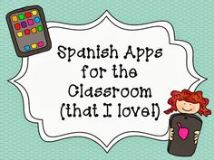 Spanish Apps for the Classroom (that I love!)