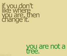 if you don't like where you are... #quote