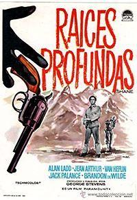 Basado en la novela de Jack Schaefer, Raices Profundas (Paramount,1953) es el Western romántico de Hollywood, bellamente retratado en Technicolor.