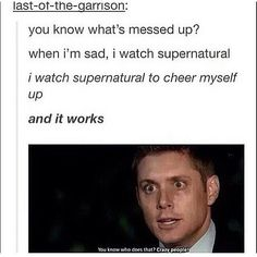Supernatural------- I can't say anything. I watch Criminal Minds and Supernatural to make me happy. Supernatural Tattoo, Supernatural Imagines, Supernatural Destiel, Supernatural Bloopers, Supernatural Wallpaper, Castiel, Fandoms, Crazy People, Crazy Person