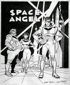 The ALEX TOTH archives: TOTH - SPACE ANGEL, 1962-1963.