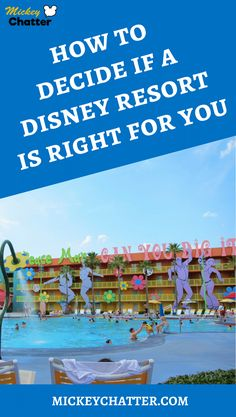 How to know if the Disney Resorts are the right choice for your family