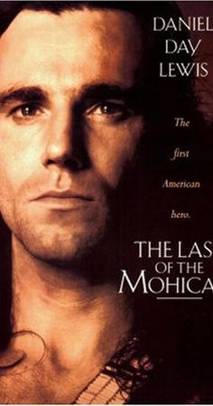 1000+ images about The Last of the Mohicans (1992) on ...