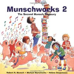 Munschworks 2: The Second Munsch Treasury (Munshworks) by Robert Munsch,http://www.amazon.com/dp/1550375539/ref=cm_sw_r_pi_dp_iniqsb12M58M0BVB