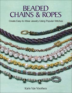 Transform seed beads into stunning and fashionable ropes and chains! $19.99