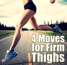4 Simple moves for sexy thighs