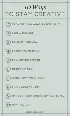 10 Ways to Stay Creative this was kind of the mantra of my architecture design class last semester. It really pushed me to open up my creativity and think about my work critically.