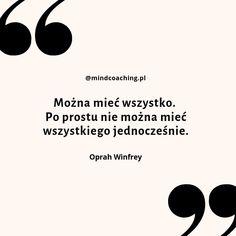 #cytaty #inspiracja #motywacja #mindcoaching #codziennadawkainspiracji Life Is Hard, Instagram Quotes, Oprah Winfrey, Good Advice, Bujo, Quotations, Haha, Mindfulness, Inspirational Quotes