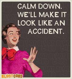Work Quote : Accident #sassy #retrohumor
