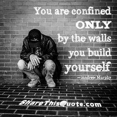 you are confined only by the walls you build yourself - Searchya - Search Results Yahoo Image Search Results Motivational Quotes, Inspirational Quotes, First World Problems, Philosophy Quotes, Believe In God, Mindful Living, Design Quotes, Relationship Advice, Inspire Me