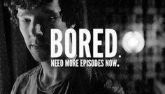 I must have more episodes now. So I can be more baffled by the fact that Sherlock is still alive. Sherlock Fandom, Sherlock Holmes, Sherlock Bored, Sherlock Season, John Watson, Mrs Hudson, 221b Baker Street, To Infinity And Beyond, Johnlock