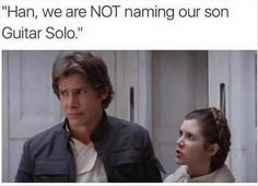 Totally sounds like something Han would suggest.