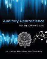 Schnupp, Jan. Auditory neuroscience: making sense of sound. Plaats 606.1 SCHN