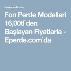 Fon Perde Modelleri 16,00tl`den Başlayan Fiyatlarla - Eperde.com`da