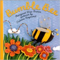 Amazon.com: Bumble Bee (9780694017492): Margaret Wise Brown, Victoria Raymond: Books