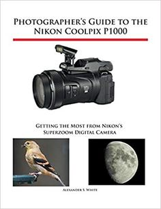 Read Alexander S. White's book Photographer's Guide to the Nikon Coolpix Getting the Most from Nikon's Superzoom Digital Camera. Published on by White Knight Press. Nikon Camera Tips, Camera Hacks, Time Lapse Photography, Video Photography, Camera Lucida, Infrared Photography, Off Camera Flash, Computer Network, Nikon Coolpix