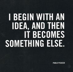 Quote by Pablo Picasso.