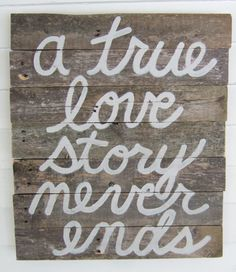 A TRUE Love Story NEVER Ends Wood WALL By JennyElkinsHandmade 2800