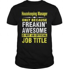 Are you Housekeeping Manager T-Shirts, Hoodies (23.99$ ==► Order Here!)
