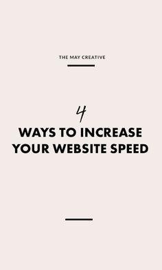 4 Ways to Increase Website Speed | The May Creative #WebDevelopment #webdesigner