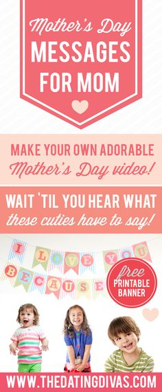 "DIY Mother's Day Video Gift with #freeprintables banner ""I Love you Because . . ."" #mothersdayDIY #mothersdayprintables from thedatingdivas.com 2015 #teacherresource #spring #valentinesdayDIY"