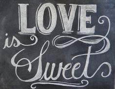 Candy Buffet Sign - Wedding Chalkboard-  Vintage Chalkboard Sign - Love Is Sweet Sign