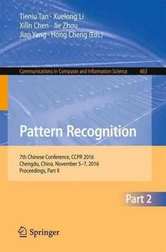 Pattern Recognition: 7th Chinese Conference, Ccpr 2016, Chengdu, China, November 5-7, 2016, Proceedings