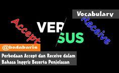 Perbedaan Accept dan Receive dalam Bahasa Inggris Beserta Penjelasan  http://www.belajardasarbahasainggris.com/2017/04/22/perbedaan-accept-dan-receive-dalam-bahasa-inggris-beserta-penjelasan/