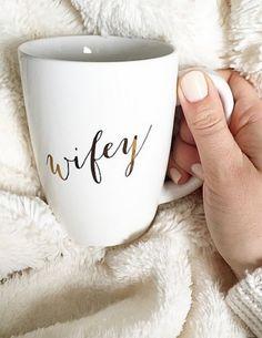 Loving this 'wifey' mug http://rstyle.me/n/itrx9nyg6