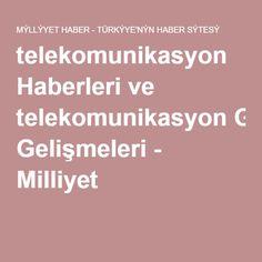telekomunikasyon Haberleri ve telekomunikasyon Gelişmeleri - Milliyet
