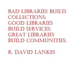 MOST EXCELLENT!  Quote from R. David Lankes